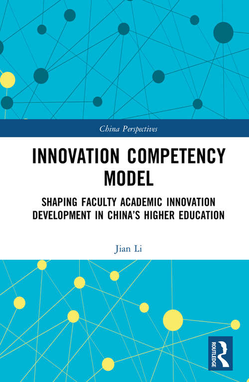 Innovation Competency Model: Shaping Faculty Academic Innovation Development in China's Higher Education (China Perspectives)