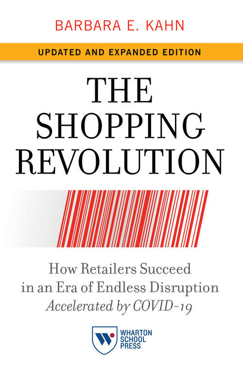 The Shopping Revolution, Updated and Expanded Edition: How Retailers Succeed in an Era of Endless Disruption Accelerated by COVID-19