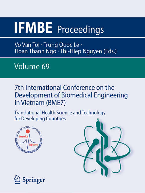 7th International Conference on the Development of Biomedical Engineering in Vietnam: Translational Health Science and Technology for Developing Countries (IFMBE Proceedings #69)