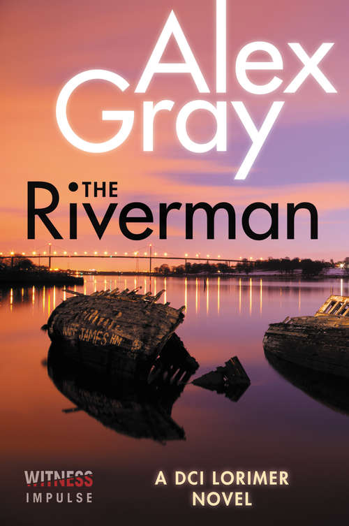 The Riverman: A DCI Lorimer Novel