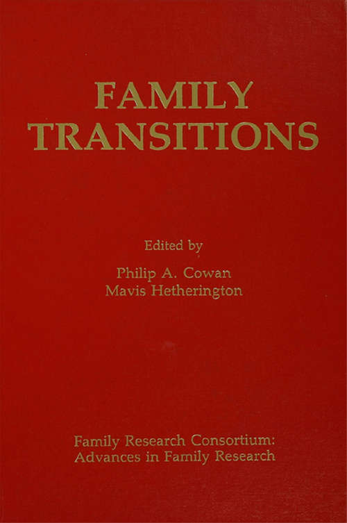 Family Transitions: A Family Systems Perspective (Advances in Family Research Series #Vol. 226)
