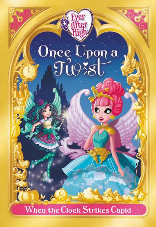 Ever After High: When the Clock Strikes Cupid