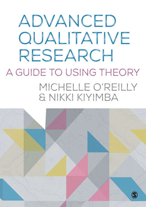 Advanced Qualitative Research: A Guide to Using Theory