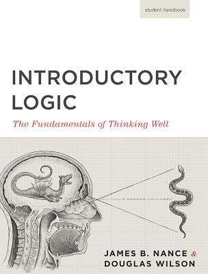 Introductory Logic:The Fundamentals of Thinking Well (5th Edition.)