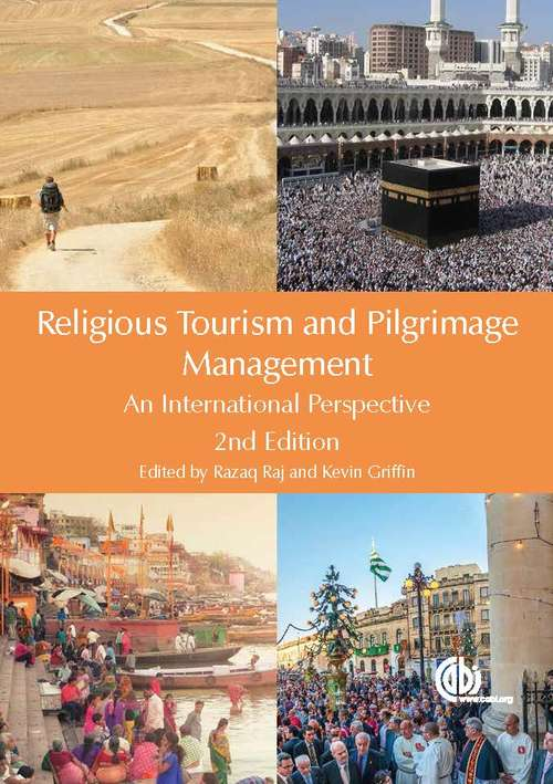 Religious Tourism and Pilgrimage Management: An International Perspective (Cabi Religious Tourism And Pilgrimage Ser.)