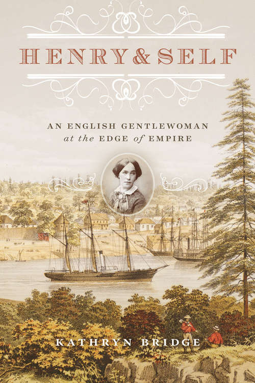 Henry & Self: An English Gentlewoman at the Edge of Empire