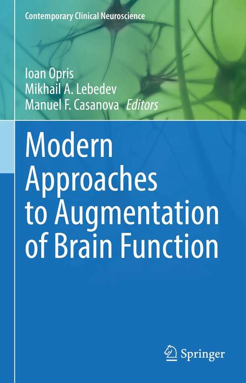Modern Approaches to Augmentation of Brain Function (Contemporary Clinical Neuroscience)