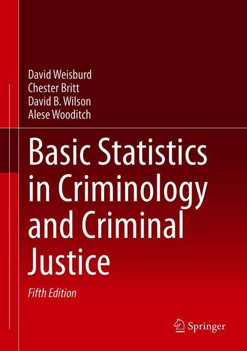 Basic Statistics in Criminology and Criminal Justice: Volume 1