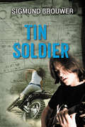 Tin Soldier (The\seven Sequels Ser.)