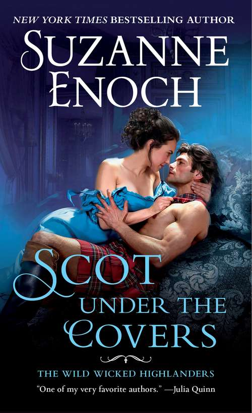Scot Under the Covers: The Wild Wicked Highlanders (The Wild Wicked Highlanders #2)