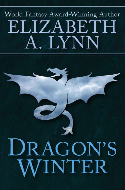 Dragon's Winter: Dragon's Winter And Dragon's Treasure (Dragon #1)