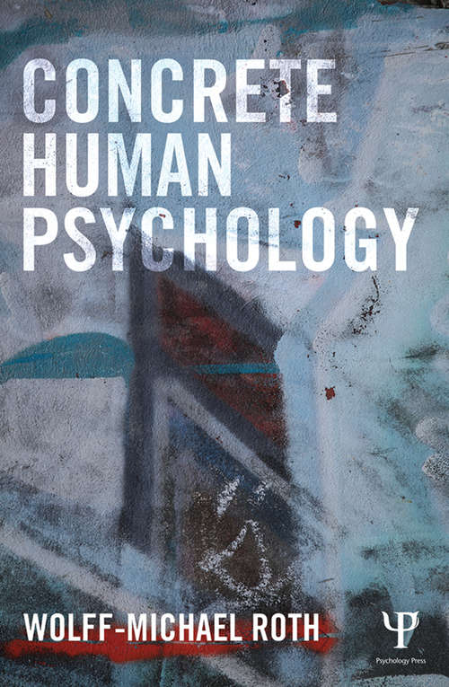 Concrete Human Psychology: Toward A Biologically Plausible Approach