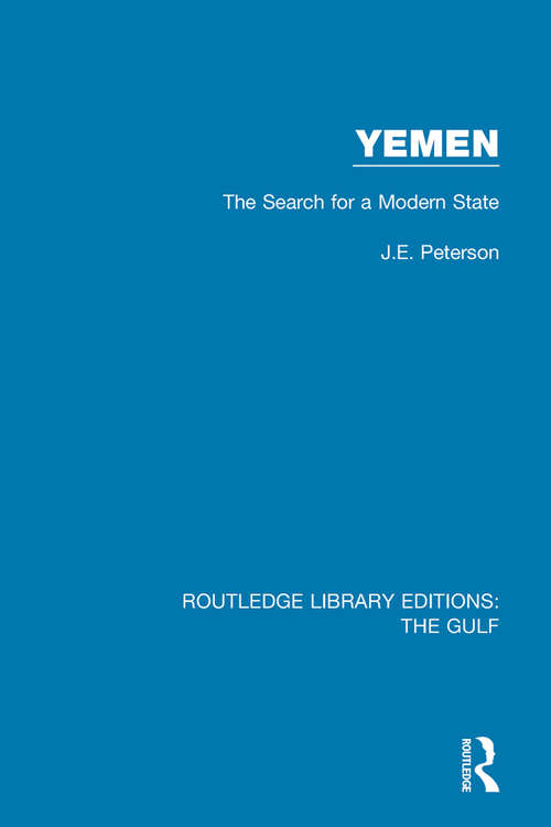 Yemen: the Search for a Modern State (Routledge Library Editions: The Gulf #18)