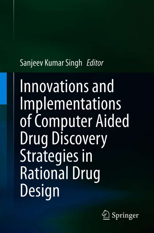 Innovations and Implementations of Computer Aided Drug Discovery Strategies in Rational Drug Design