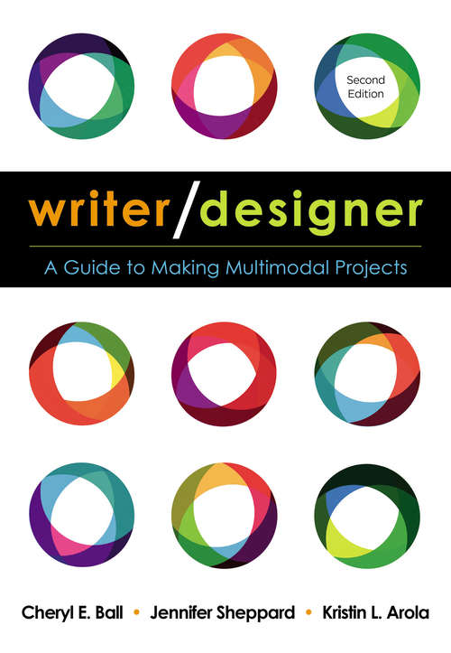 Writer/Designer: A Guide to Making Multimodal Projects