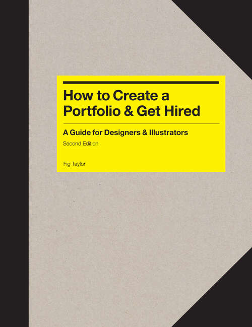 How to Create a Portfolio and Get Hired Second Edition