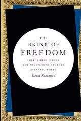 The Brink of Freedom: Improvising Life in the Nineteenth-Century Atlantic World