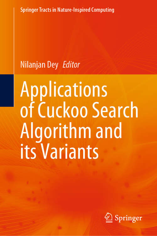 Applications of Cuckoo Search Algorithm and its Variants (Springer Tracts in Nature-Inspired Computing)