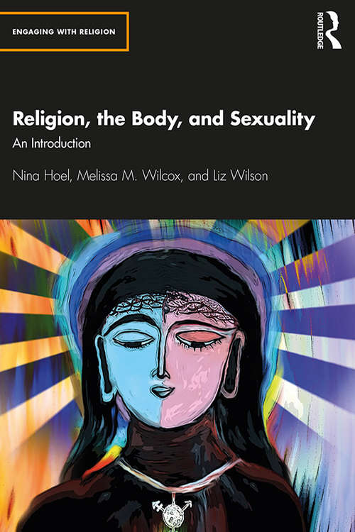 Religion, the Body, and Sexuality: An Introduction (Engaging with Religion)