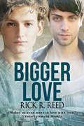 Bigger Love (Big Love Ser. #2)