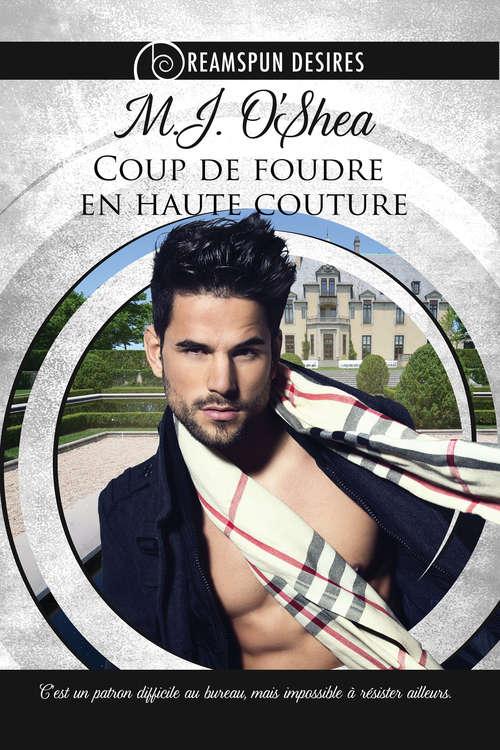 Coup de foudre en haute couture (Dreamspun Desires (Français) #1)