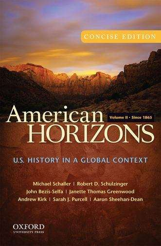 American Horizons, Concise: U. S. History in a Global Context, Volume II: Since 1865