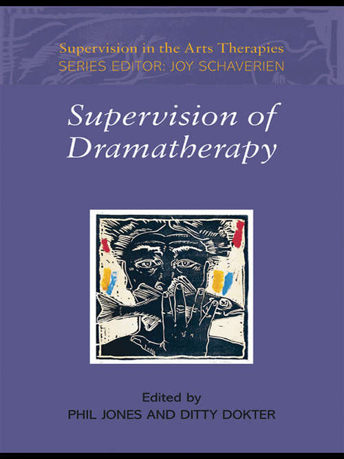 Supervision of Dramatherapy (Supervision in the Arts Therapies)