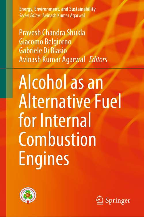 Alcohol as an Alternative Fuel for Internal Combustion Engines (Energy, Environment, and Sustainability)