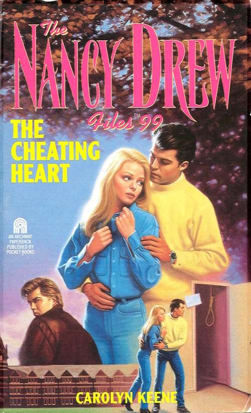 The Cheating Heart (The Nancy Drew Files #99)