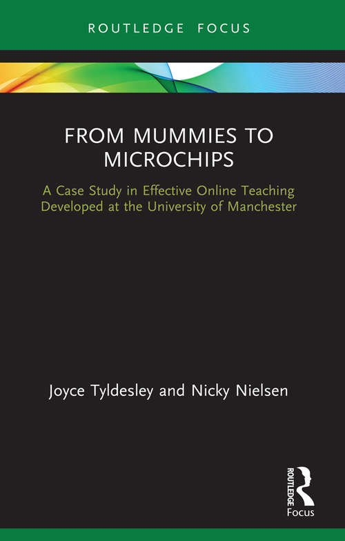 From Mummies to Microchips: A Case-Study in Effective Online Teaching Developed at the University of Manchester