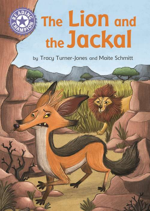 The Lion and the Jackal: Independent Reading Purple 8 (Reading Champion #562)
