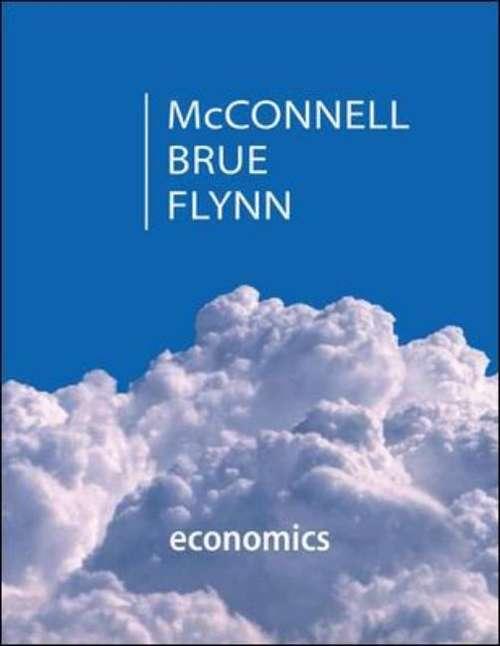 Economics: Principles, Problems and Policies (Twentieth Edition)