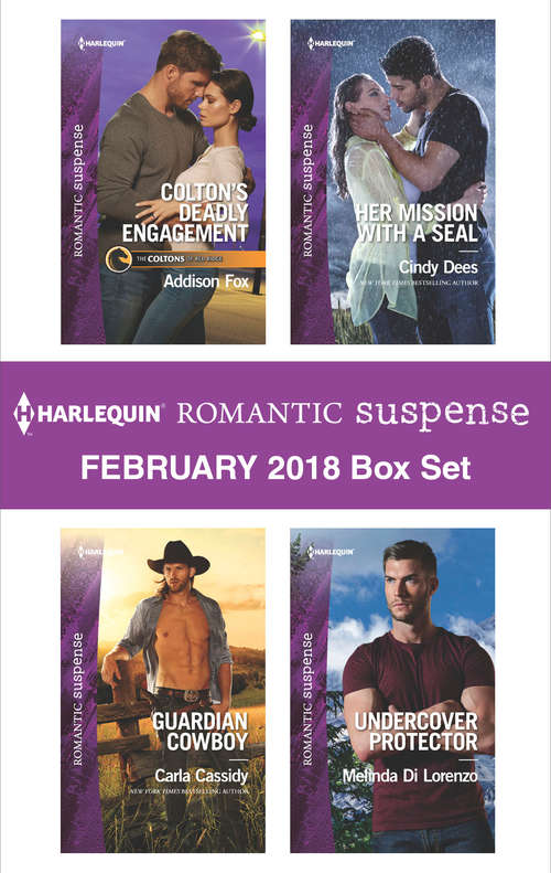 Harlequin Romantic Suspense February 2018 Box Set: Colton's Deadly Engagement\Guardian Cowboy\Her Mission with a SEAL\Undercover Protector