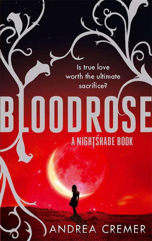 Bloodrose: Number 3 in series (Nightshade Trilogy #3)