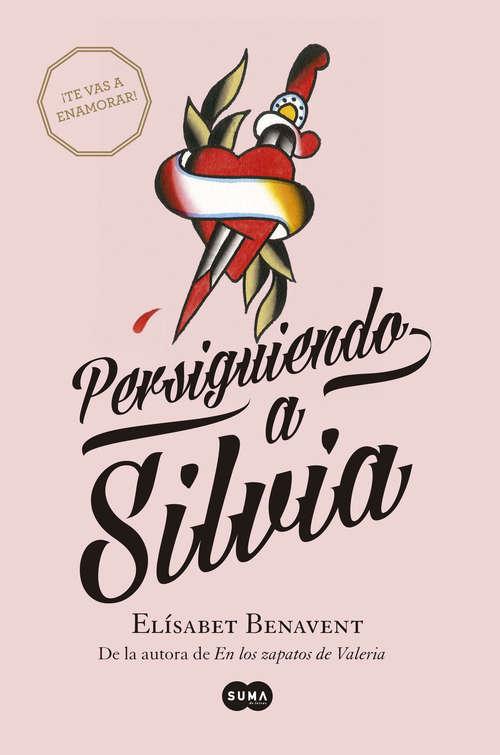 Persiguiendo a Silvia (Saga Silvia #1)