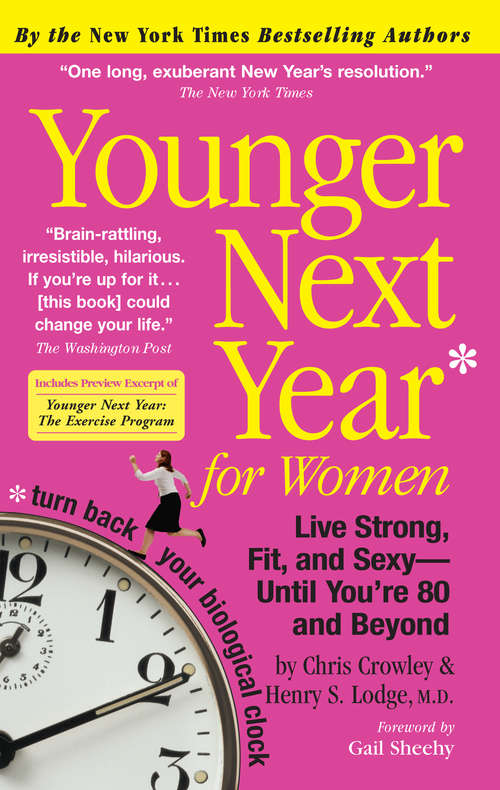 Younger Next Year for Women: Live Strong, Fit, and Sexy—Until You're 80 and Beyond (Younger Next Year)