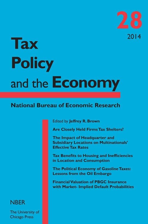 Tax Policy and the Economy, Volume 28 (National Bureau of Economic Research Tax Policy and the Economy)
