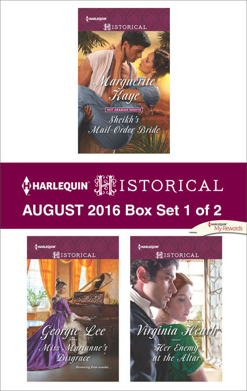 Harlequin Historical August 2016 - Box Set 1 of 2: Sheikh's Mail-Order Bride\Miss Marianne's Disgrace\Her Enemy at the Altar