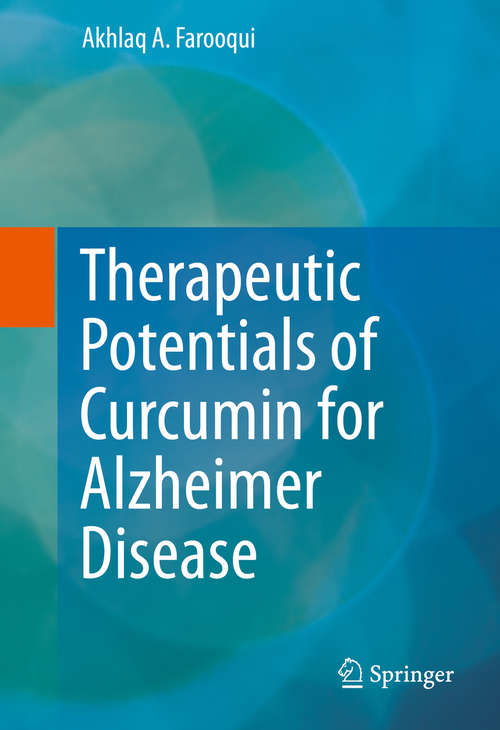 Therapeutic Potentials of Curcumin for Alzheimer Disease