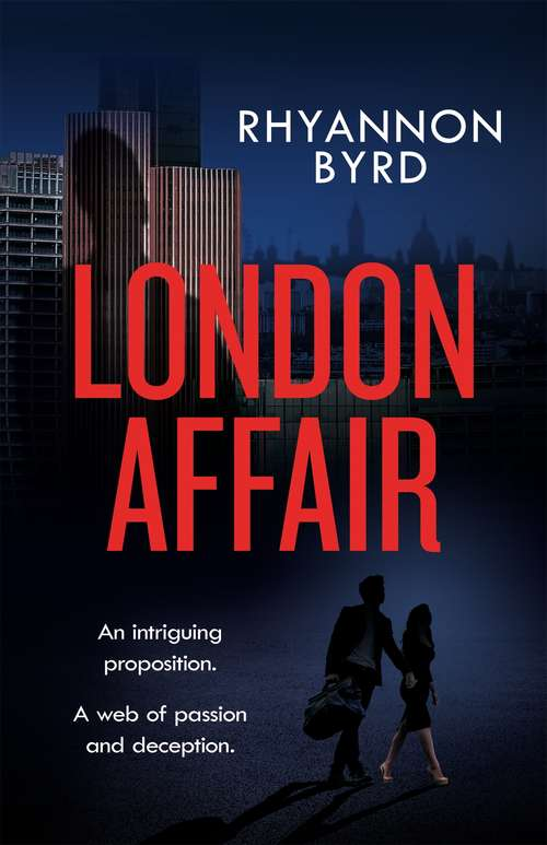 London Affair: The intriguing romantic thriller, filled with passion...and deadly secrets