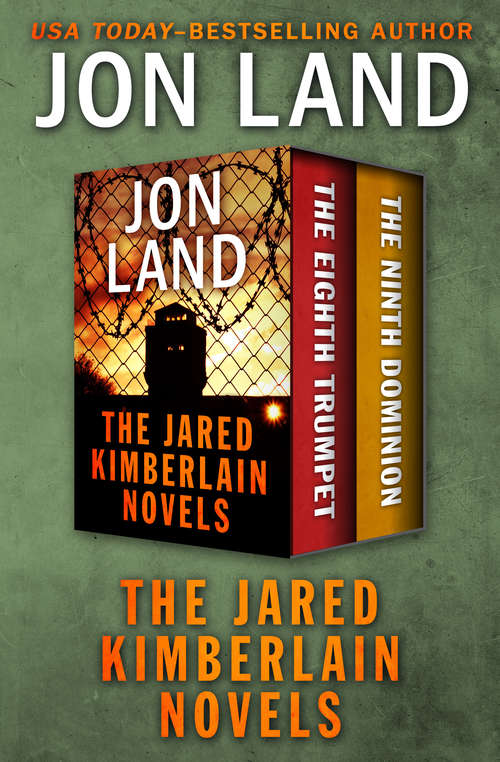 The Jared Kimberlain Novels: The Eighth Trumpet and The Ninth Dominion (The Jared Kimberlain Novels #2)