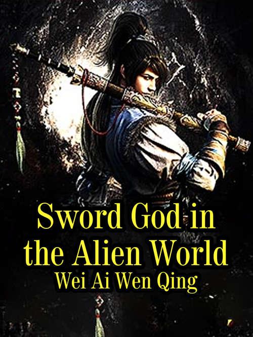 Sword God in the Alien World: Volume 18 (Volume 18 #18)