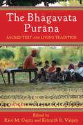 The Bhagavata Purrana: Sacred Text and Living Tradition