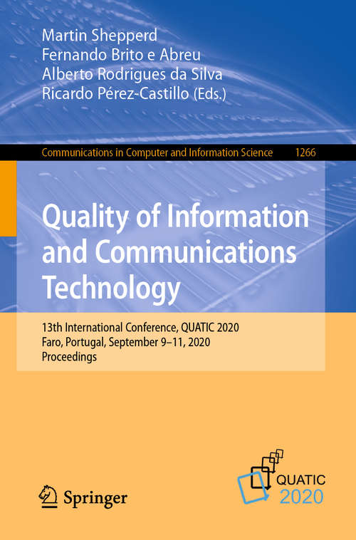Quality of Information and Communications Technology: 13th International Conference, QUATIC 2020, Faro, Portugal, September 9–11, 2020, Proceedings (Communications in Computer and Information Science #1266)