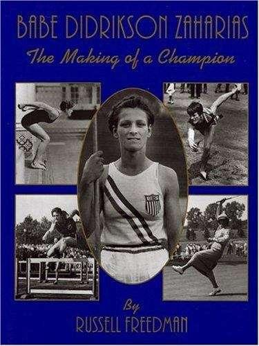 Babe Didrikson Zaharias: The Making of a Champion