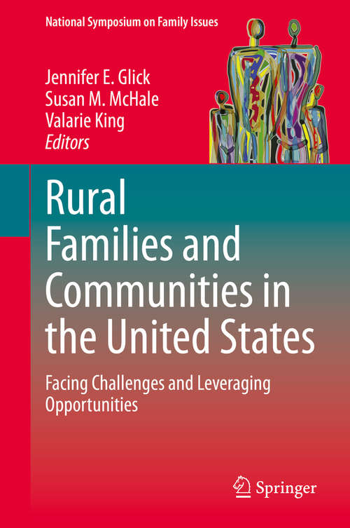 Rural Families and Communities in the United States: Facing Challenges and Leveraging Opportunities (National Symposium on Family Issues #10)
