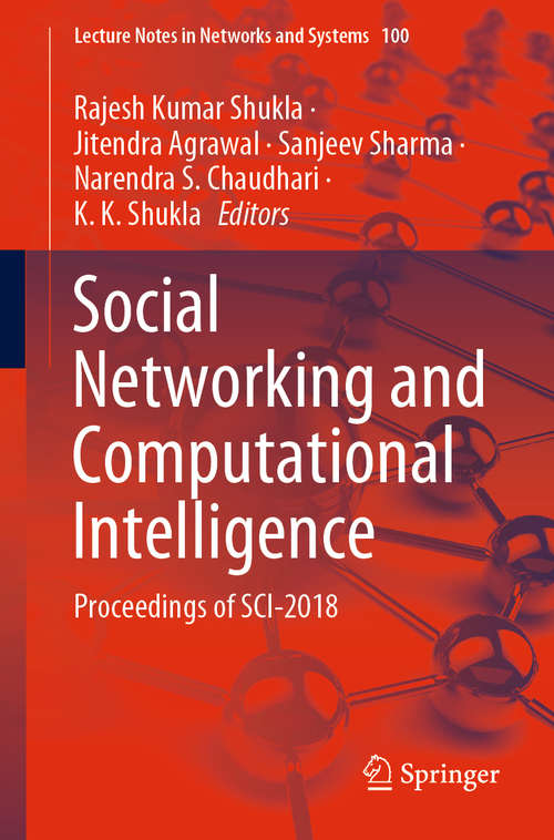Social Networking and Computational Intelligence: Proceedings of SCI-2018 (Lecture Notes in Networks and Systems #100)