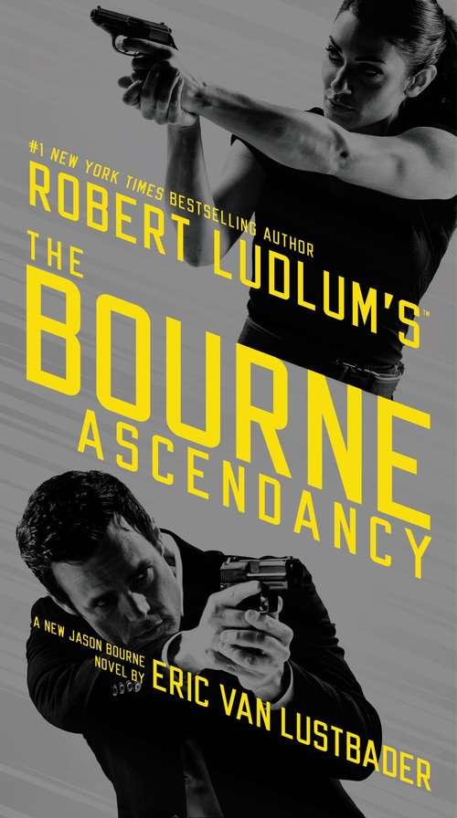 Robert Ludlum's (TM)  The Bourne Ascendancy