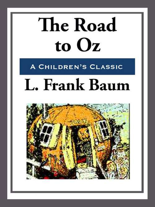 The Road to Oz (Classics To Go #5)