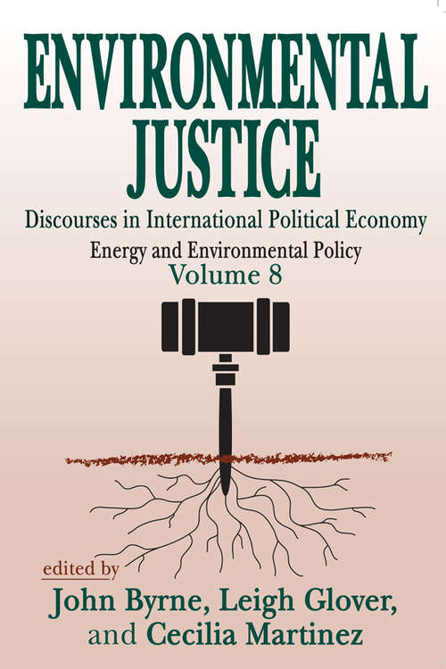 Environmental Justice: International Discourses in Political Economy
